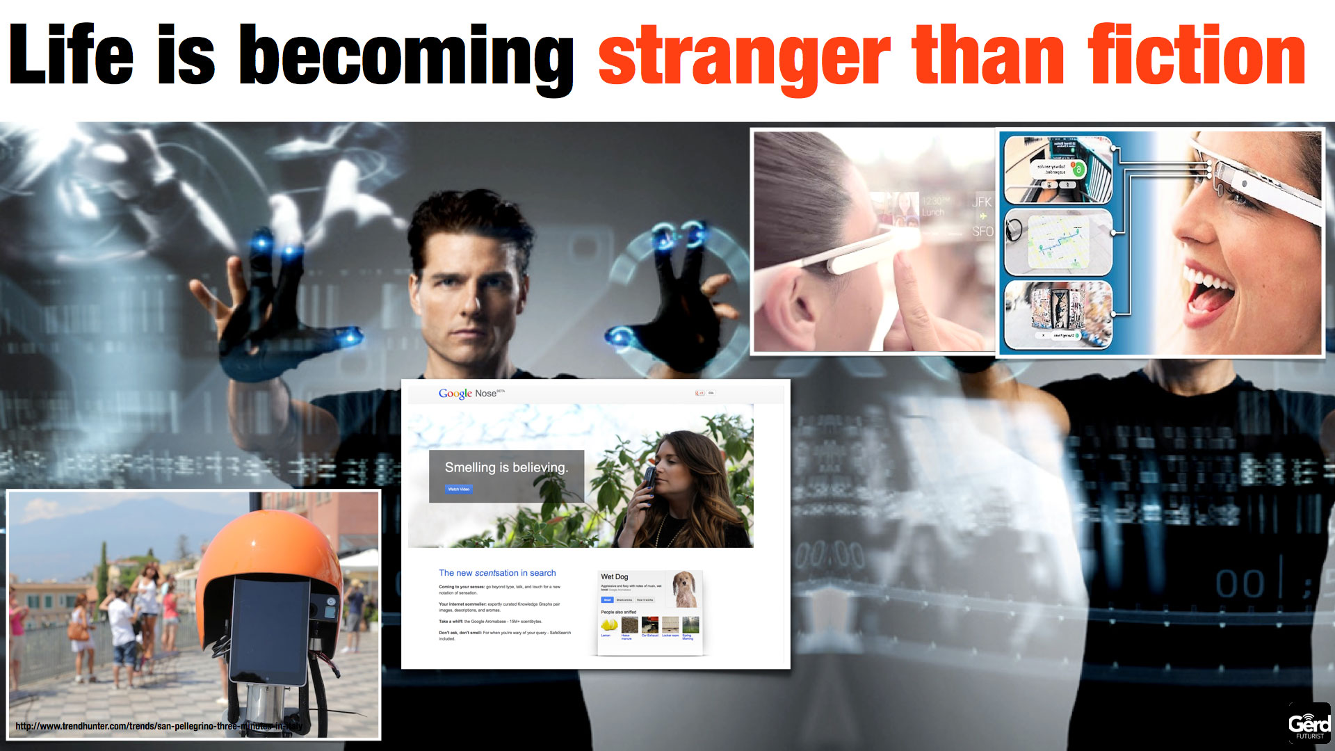 technology: life is becoming stranger than fiction